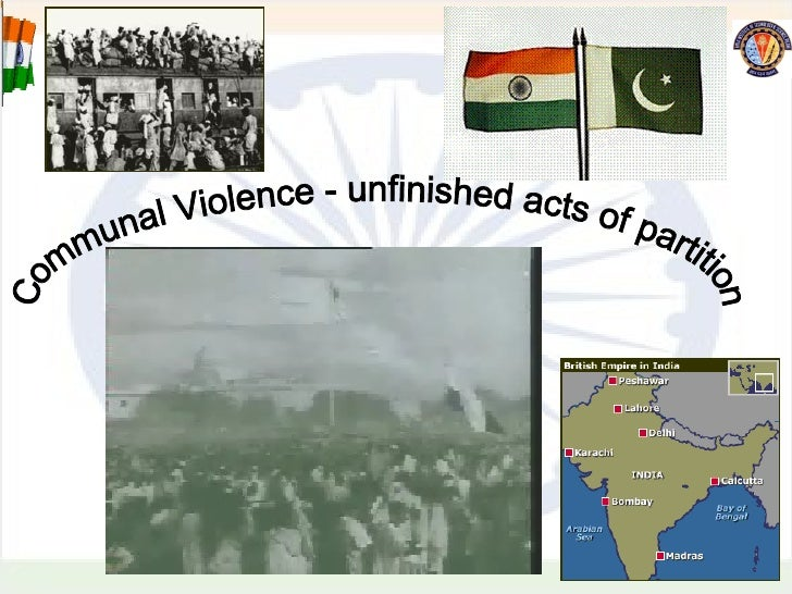 Communal Violence - unfinished acts of partition