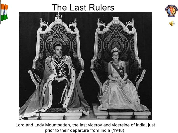 The Last Rulers Lord and Lady Mountbatten, the last viceroy and vicereine of India, just prior to their departure from Ind...