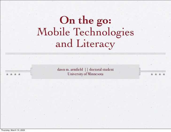 On the go:                            Mobile Technologies                              and Literacy                       ...