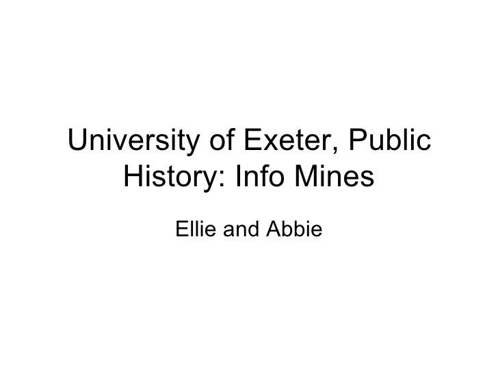 University of Exeter, Public History: Info Mines Ellie and Abbie