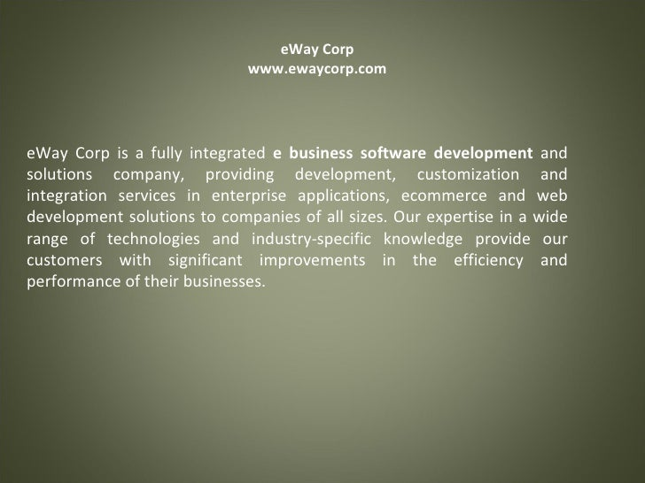 eWay Corp www.ewaycorp.com eWay Corp is a fully integrated  e business software development  and solutions company, provid...