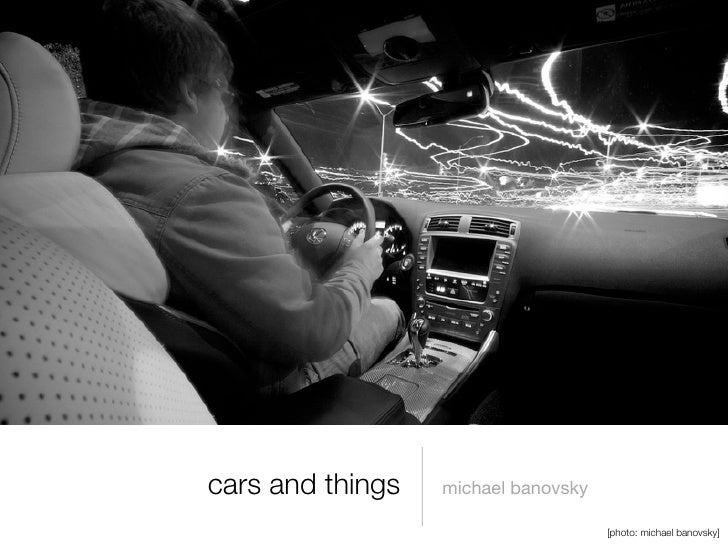 cars and things   michael banovsky                                       [photo: michael banovsky]