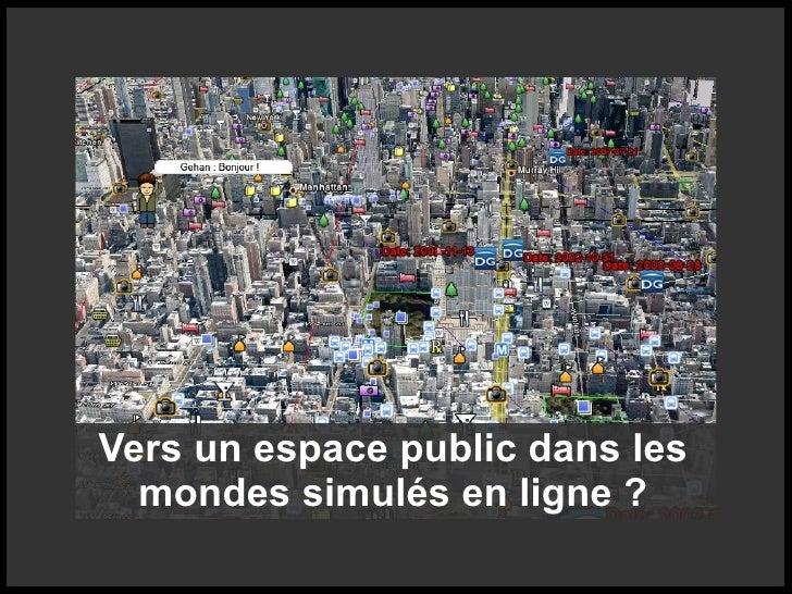 Vers un espace public dans les mondes simul s en ligne - Vers dans les cerises ...