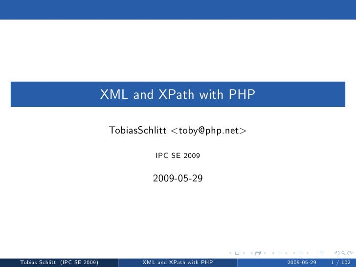 XML and XPath with PHP                                  TobiasSchlitt <toby@php.net>                                      ...