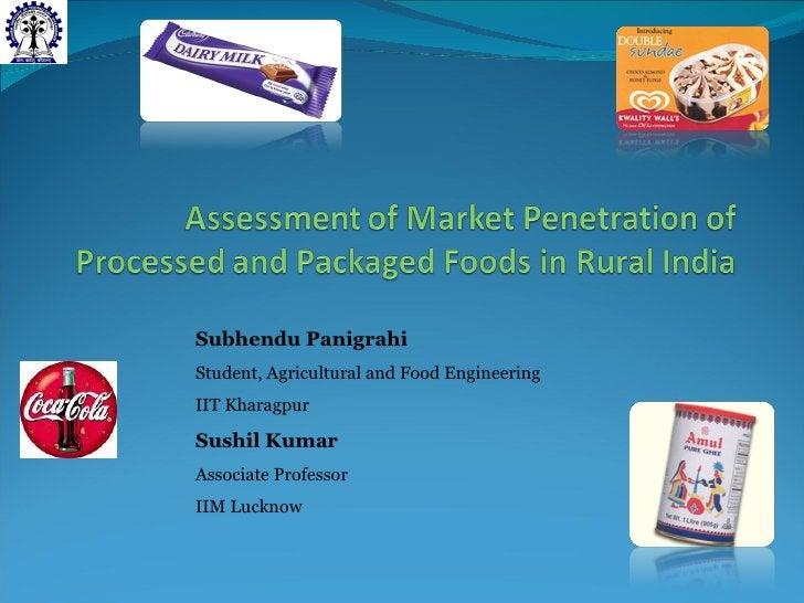 Subhendu Panigrahi   Student, Agricultural and Food Engineering IIT Kharagpur Sushil Kumar Associate Professor IIM Lucknow