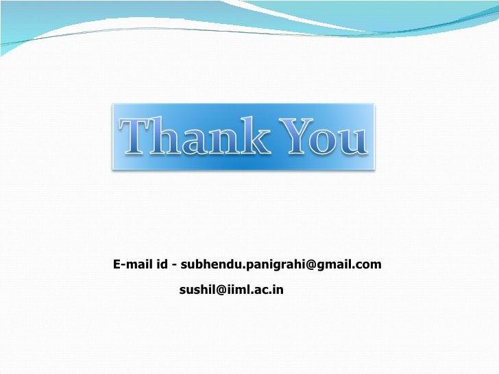 E-mail id - subhendu.panigrahi@gmail.com [email_address]