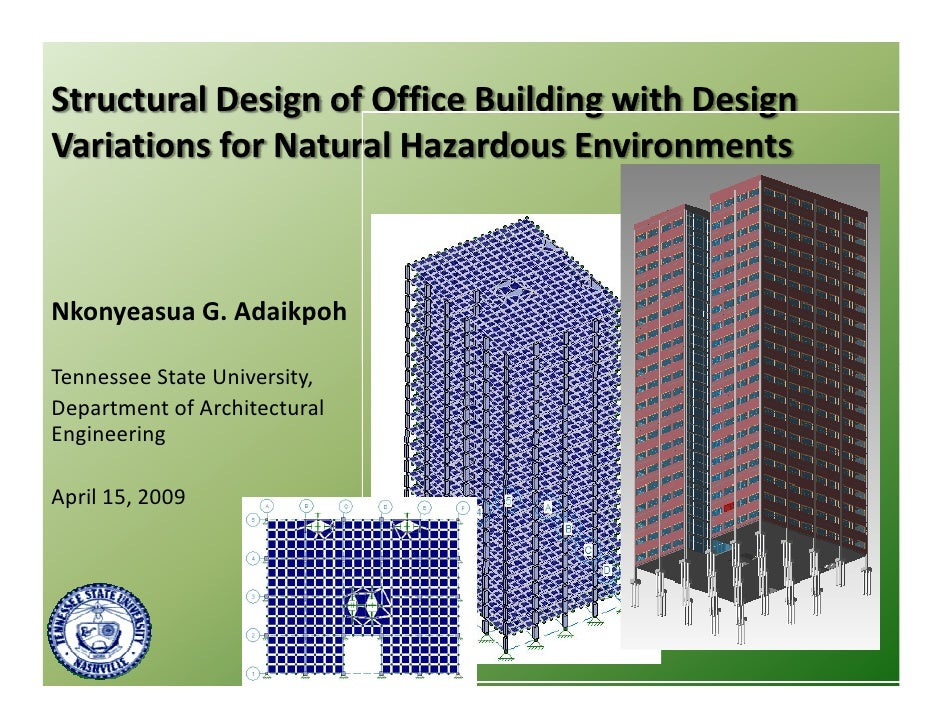 Structural Design of Office Building with Design Variations for Natural Hazardous Environments    Nkonyeasua G. Adaikpoh  ...
