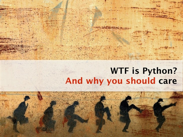WTF is Python? And why you should care
