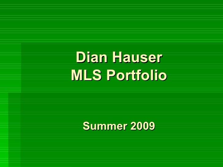 Dian Hauser MLS Portfolio    Summer 2009