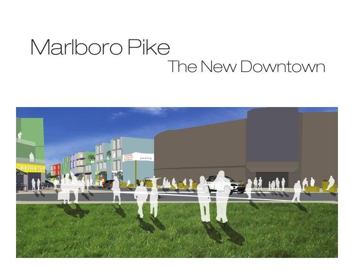 Marlboro Pike             The New Downtown