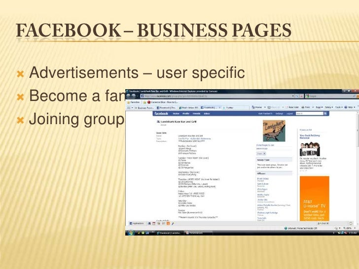 Facebook – Business pages<br />Advertisements – user specific<br />Become a fan<br />Joining groups<br />