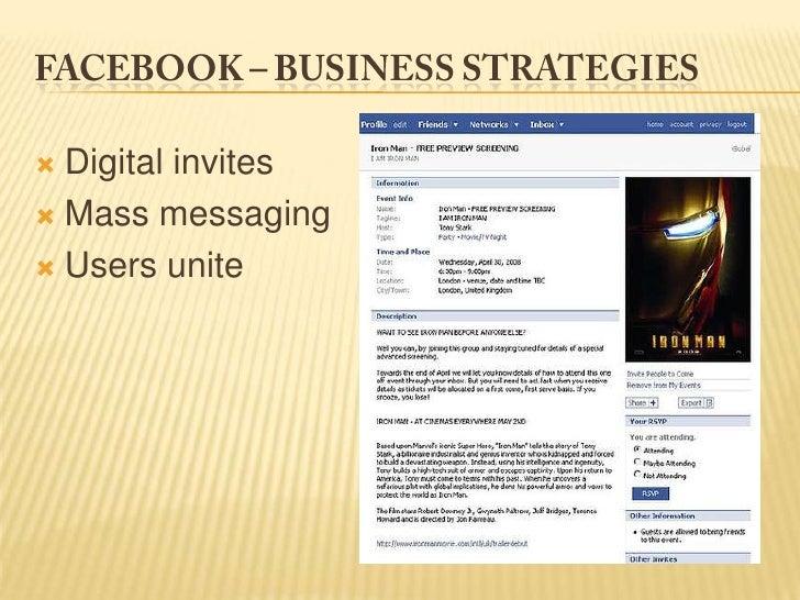 Facebook – business strategies <br />Digital invites <br />Mass messaging<br />Users unite<br />