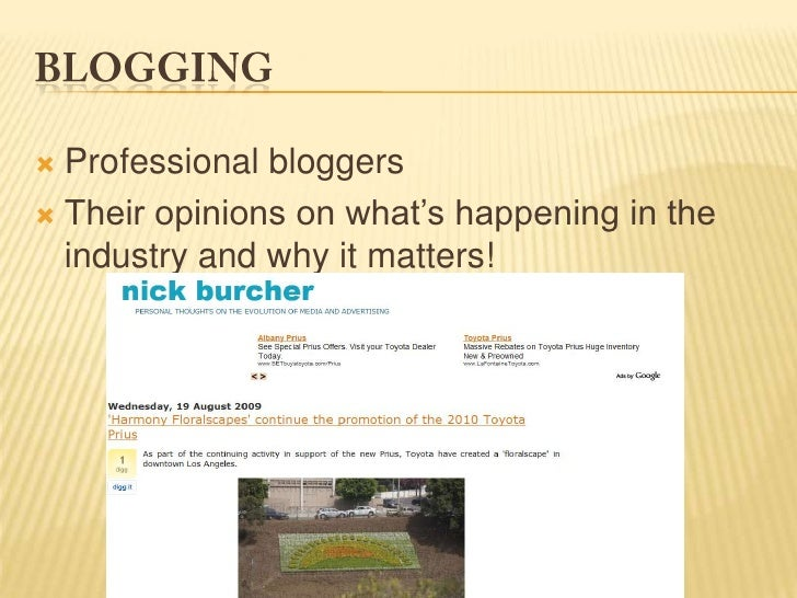 Blogging<br />Professional bloggers<br />Their opinions on what's happening in the industry and why it matters!<br />