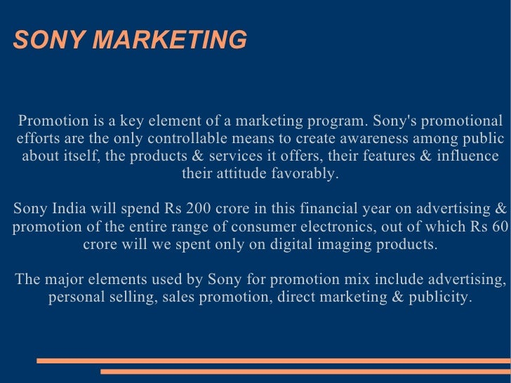 promotion strategy used by sony to Brand building is an integral aspect of  ford, or sony  you should use a good branding strategy to position your brand in a way that will help consumers.