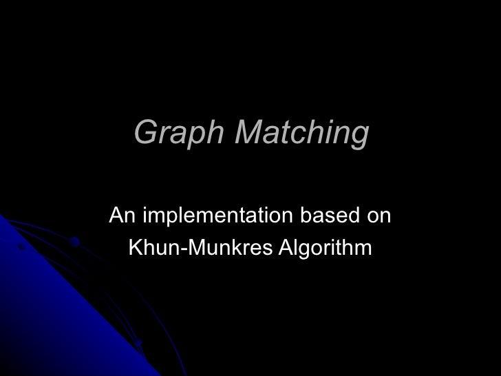Graph Matching An implementation based on Khun-Munkres Algorithm