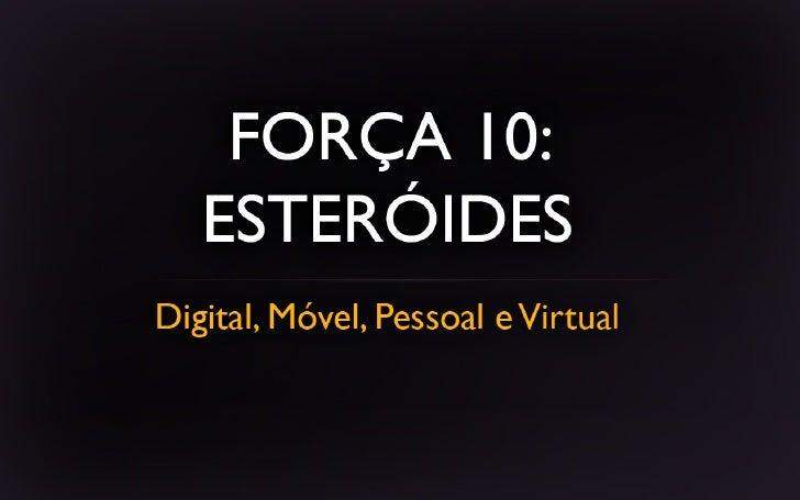 Força 10: Esteróides