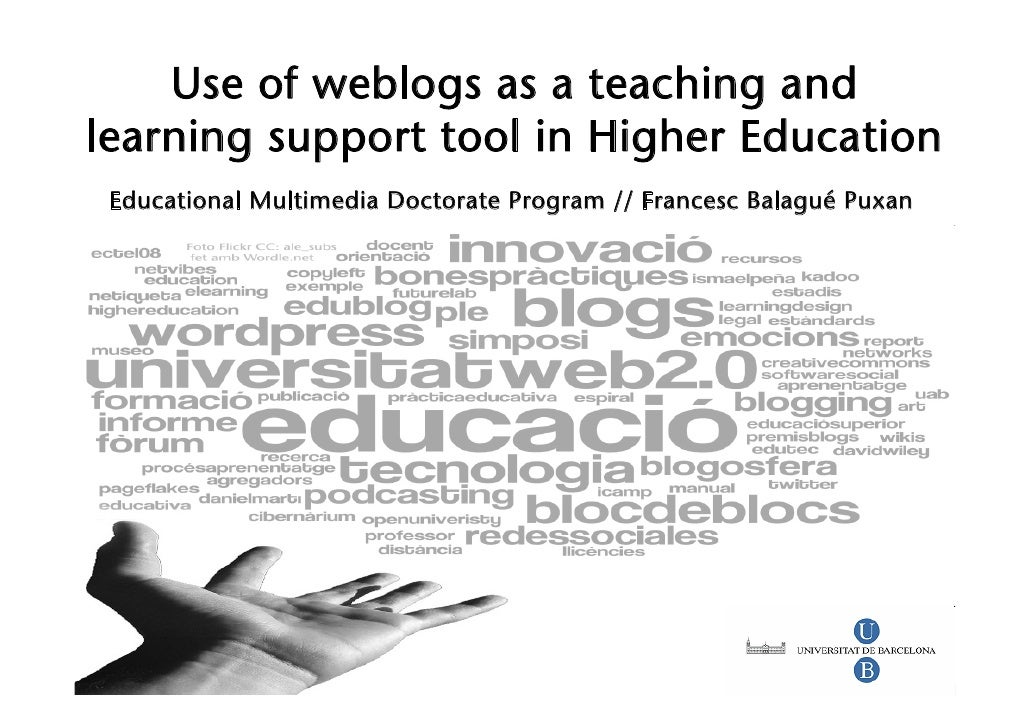 Use of weblogs as a teaching and learning support tool in Higher Education     Educational Multimedia Doctorate Program //...