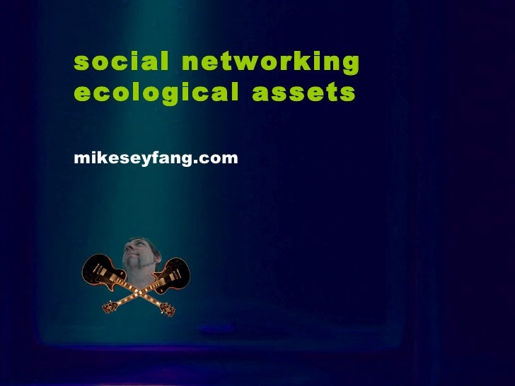Intıro social networking ecological assets   mikeseyfang.com