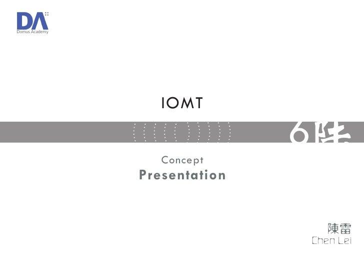 IOMT      Concept                6 Presentation                       Chen Lei