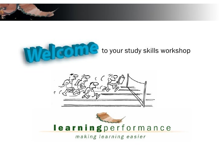 to your study skills workshop