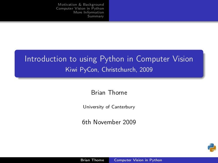 Motivation & Background         Computer Vision in Python                  More Information                          Summa...