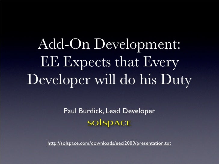 Add-On Development:  EE Expects that Every Developer will do his Duty           Paul Burdick, Lead Developer              ...