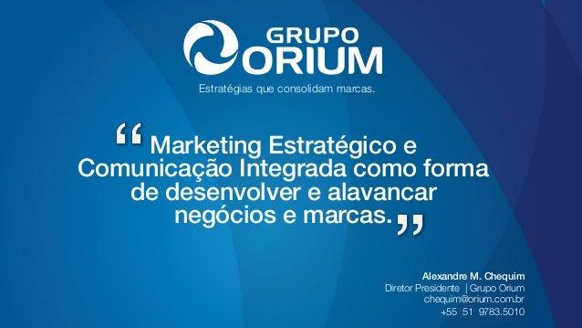 Estratégias que consolidam marcas. Marketing Estratégico e Comunicação Integrada como forma de desenvolver e alavancar neg...