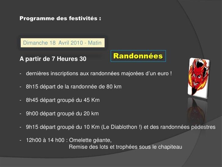 Programme des festivités :<br />Dimanche 18  Avril 2010 - Matin<br />Randonnées<br />A partir de 7 Heures 30<br /><ul><li>...