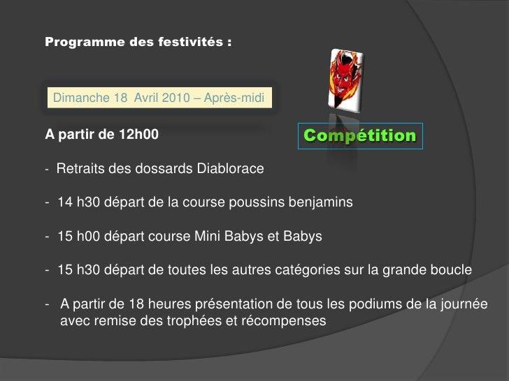 Programme des festivités :<br />Dimanche 18  Avril 2010 – Après-midi<br />A partir de 12h00  <br />-  Retraits des dossard...