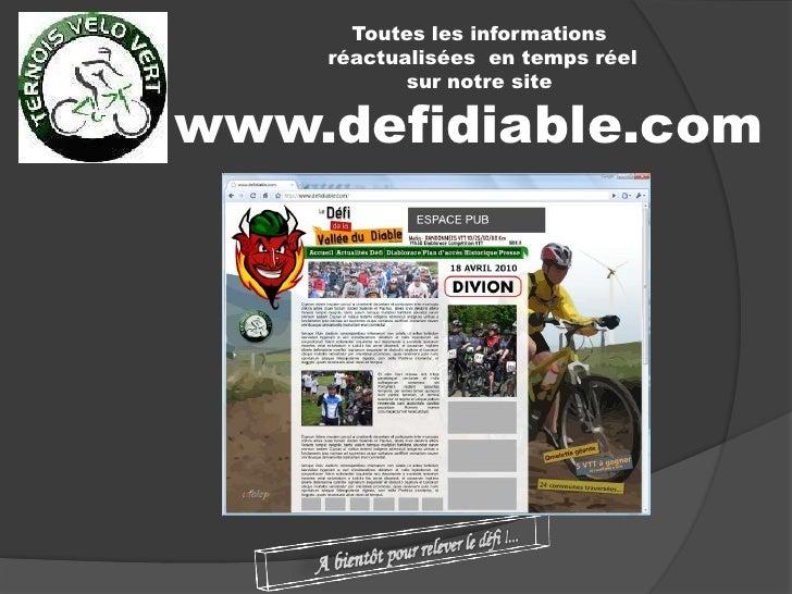 Toutes les informations <br /> réactualisées  en temps réel <br />sur notre site<br />www.defidiable.com<br />A bientôt po...