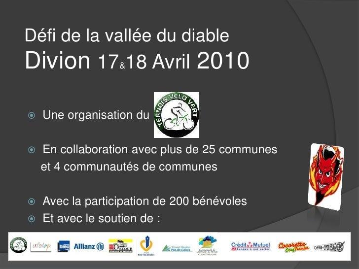 Défi de la vallée du diable Divion17&18 Avril 2010<br />Une organisation du<br />En collaboration avec plus de 25 communes...