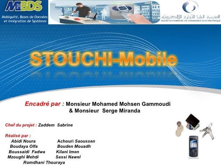 Chef du projet:  Zaddem  Sabrine  Réalisé par:    Abidi Noura   Achouri  Saoussen   Boudaya Olfa  Bouden Mouadh    Bouss...