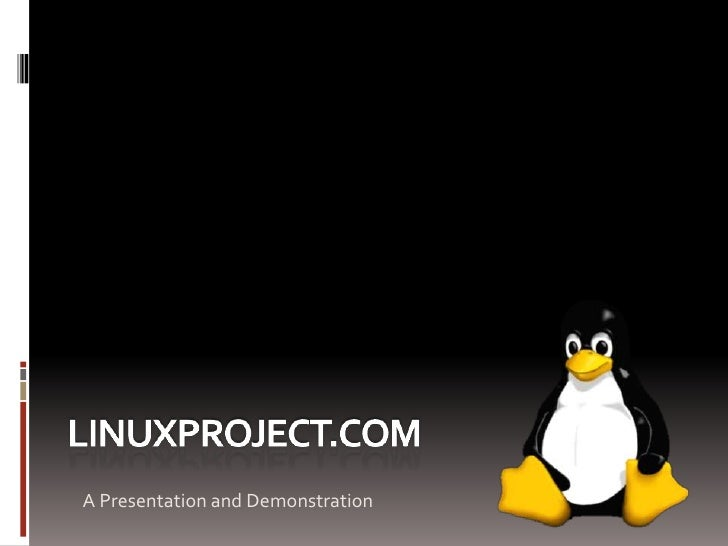 Linuxproject.com<br />A Presentation and Demonstration<br />