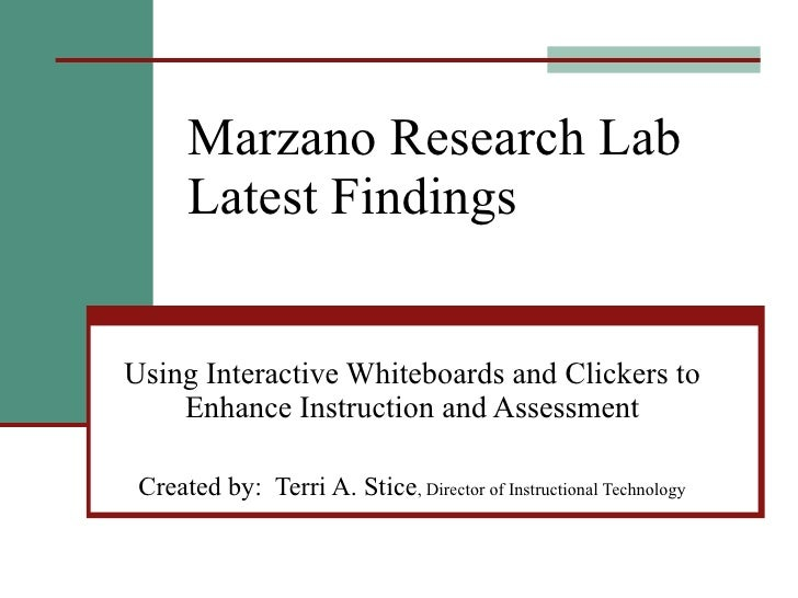 Marzano Research Lab  Latest Findings Using Interactive Whiteboards and Clickers to Enhance Instruction and Assessment Cre...