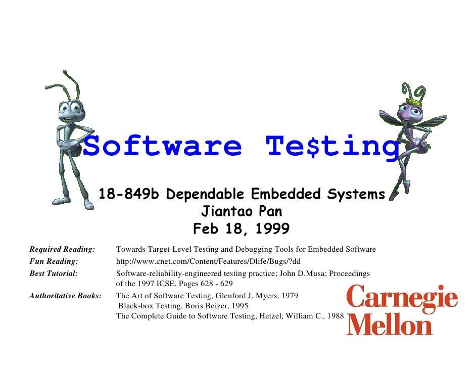 Software Te$ting                     E 'HSHQGDEOH (PEHGGHG 6VWHPV                                 -LDQWDR 3DQ             ...