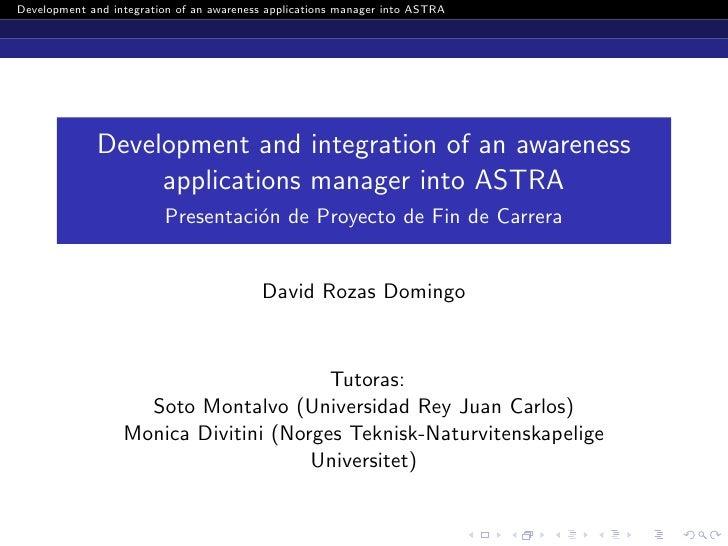 Development and integration of an awareness applications manager into ASTRA                   Development and integration ...