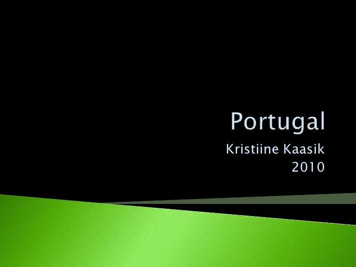 Portugal<br />Kristiine Kaasik<br />2010<br />