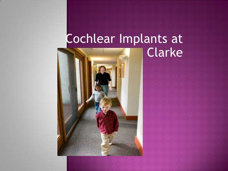 Cochlear Implants at Clarke <br />