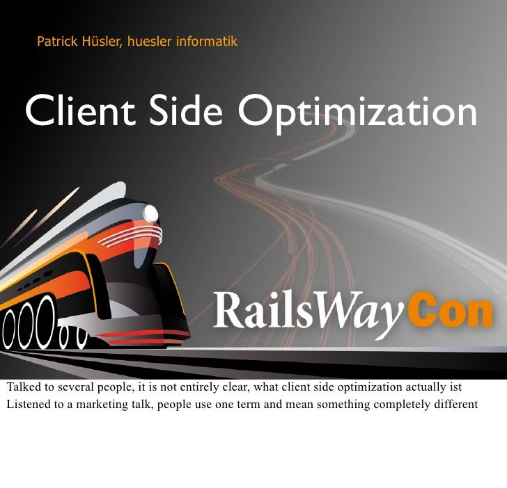 Patrick Hüsler, huesler informatik        Client Side Optimization     Talked to several people, it is not entirely clear,...