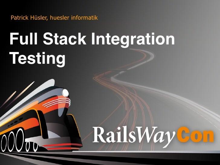 Patrick Hüsler, huesler informatik    Full Stack Integration Testing