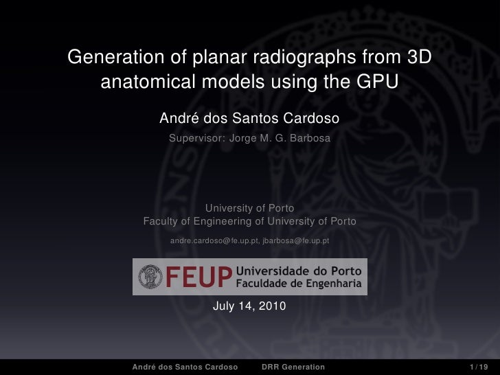 Generation of planar radiographs from 3D    anatomical models using the GPU              André dos Santos Cardoso         ...