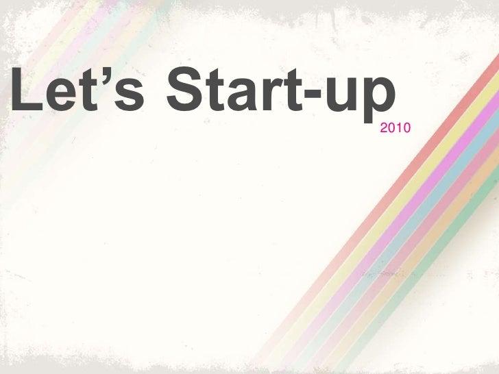 Let's Start-up<br />2010<br />