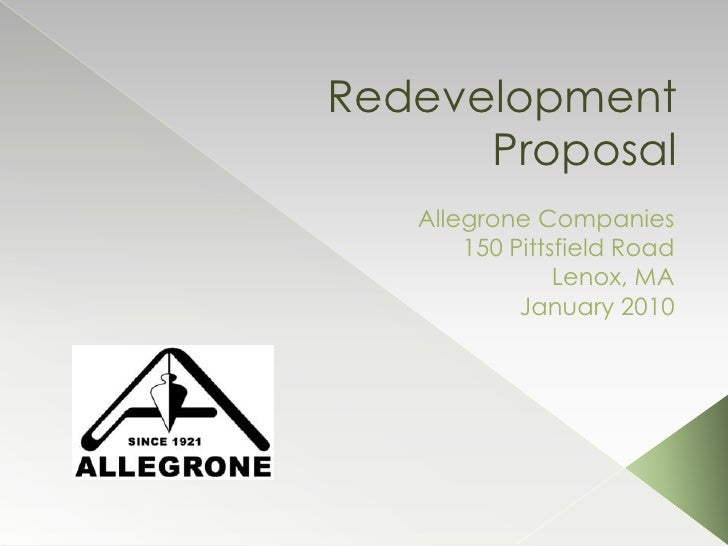 RedevelopmentProposal<br />Allegrone Companies<br />150 Pittsfield Road<br />Lenox, MA<br />January 2010<br />