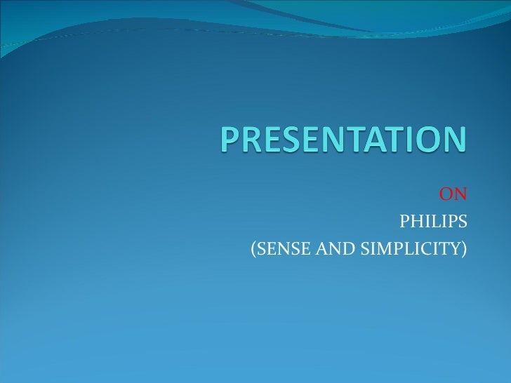 ON PHILIPS (SENSE AND SIMPLICITY)