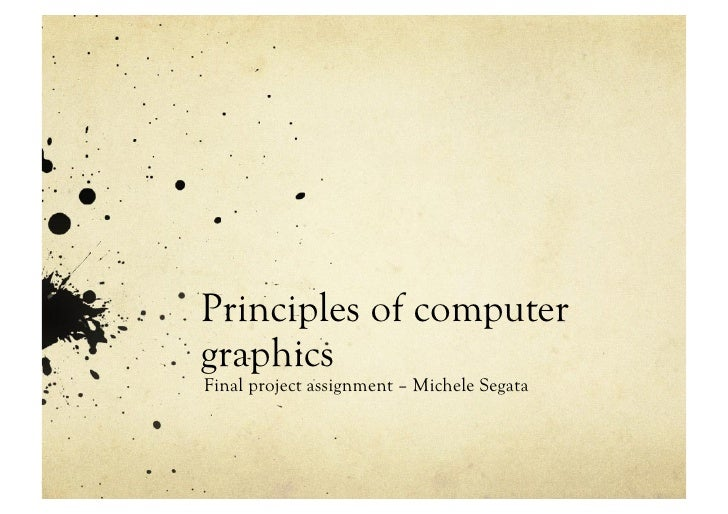 Principles of computer graphics Final project assignment – Michele Segata