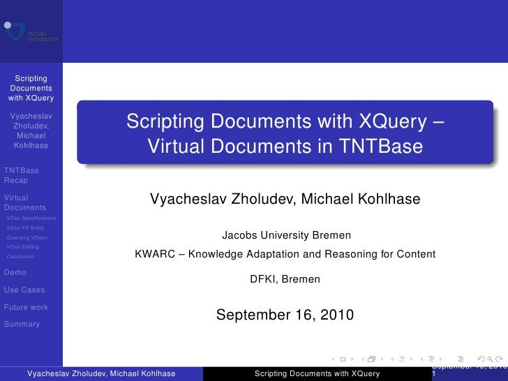 Scripting  Documents  with XQuery   Vyacheslav   Zholudev,                    Scripting Documents with XQuery –    Michael...