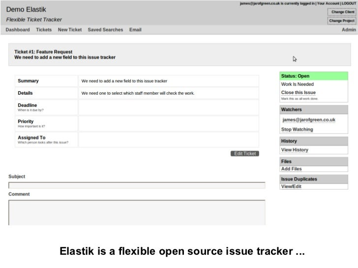 Elastik is a flexible open source issue tracker ...