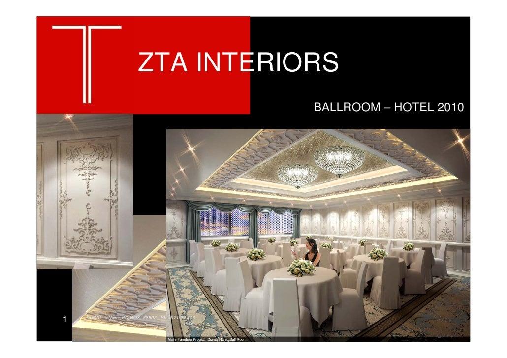 ZTA INTERIORS                                                  BALLROOM – HOTEL 2010         DUBAI – UAE – PO BOX 58503, P...
