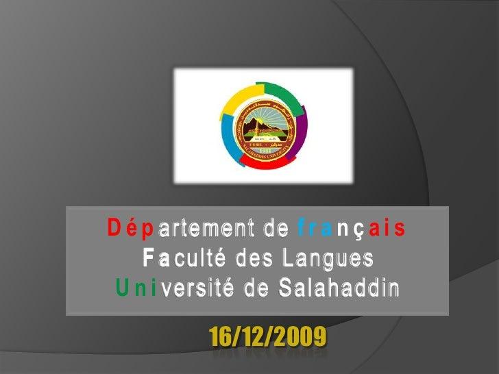 Départementdefrançais<br />Faculté des Langues<br />Université de Salahaddin<br />16/12/2009 <br />