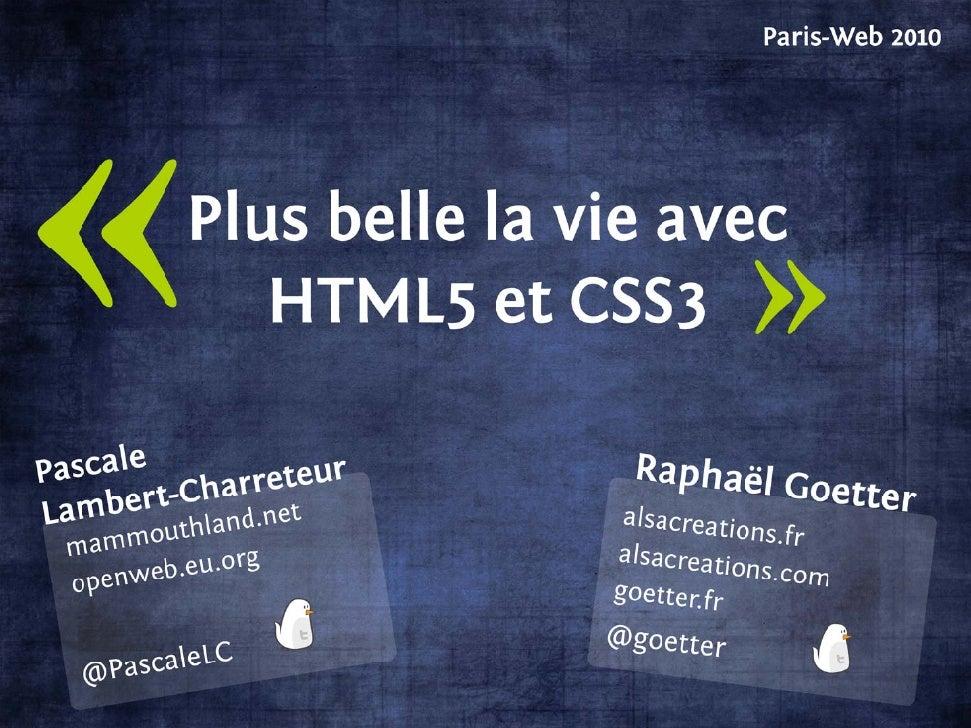 Plus belle la vie avec HTML5 et CSS3            Paris-Web 2010 «HTML5 c'est encore trop tôt !»                          ...